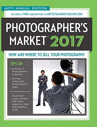 2017 Photographer's Market: How and Where to Sell Your Photography Includes a FREE subscription to ArtistsMarketOnline.com 40th Annual Edition More ... for stock agencies, print publishers & more