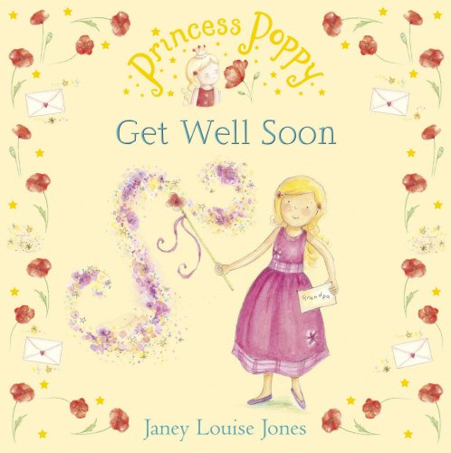 Princess Poppy: Get Well Soon (Princess Poppy Picture Books, Band 14)