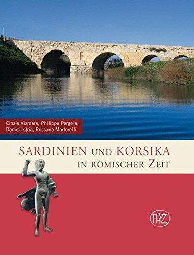 Sardinien und Korsika in römischer Zeit (Zaberns Bildbände zur Archäologie)