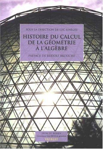 Histoire du calcul de la géométrie à l'algèbre