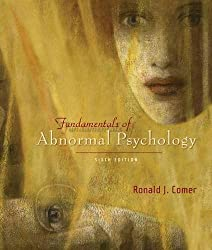 Fundamentals of Abnormal Psychology by Ronald J. Comer (2007-01-16)