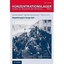 Repatriierung (Konzentrationslager / Studien zur Geschichte des NS-Terrors)