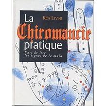 La chiromancie pratique : l'art de lire les lignes de la main