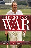 The Cricket War: The Inside Story of Kerry Packer's World Series by Gideon Haigh (2007-12-01)