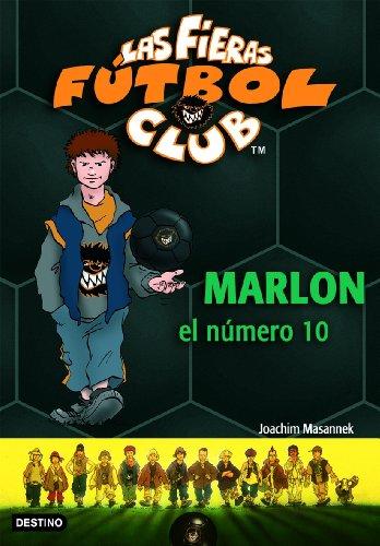 Marlon, el número 10: Las Fieras del Fútbol Club 10 por Joachim Masannek