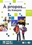 A propos. du francais. Vol. unico. Con Grammaire. Per la Scuola media. Con e-book. Con espansione online