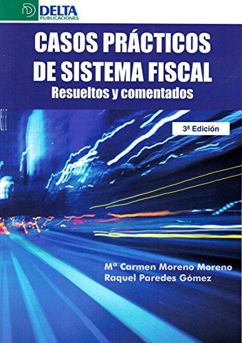 Casos prácticos de sistema fiscal: resueltos y comentados por Maria Carmen Moreno Moreno