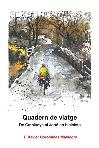 Quadern de viatge (Literaria) (Catalan Edition) por Francesc Xavier Corominas Mainegre