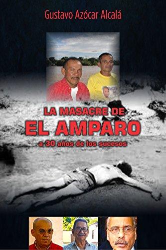 La Masacre de El Amparo: A 30 años de los sucesos