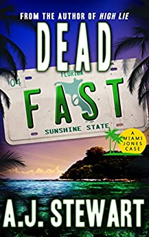 Dead Fast (Miami Jones Florida Mystery Series Book 4) by [Stewart, A.J.]