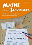Mathe mit der Schüttelbox: Handlungsorientierte Übungen für den Anfangsunterricht