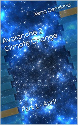 Avalanche 2 Climate Change: Part 1 - April