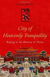 The City of Heavenly Tranquility: Beijing in the History of China