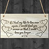 Red Ocean If I Had My Life To Live Over Again I Would Find You Sooner So That I Could Love You Longer Wooden Hanging Plaque Anniversary Gift Sign