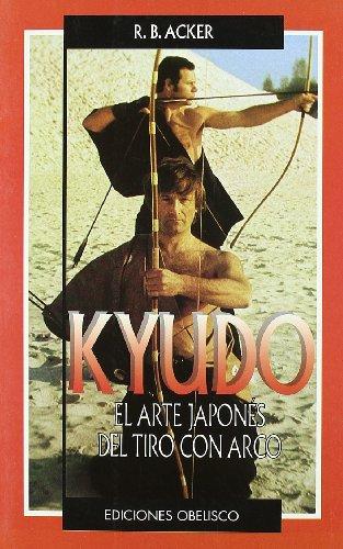 Kyudo-El arte japonés de tiro con arco (ARTES MARCIALES) por WILLIAM R. B. ACKER