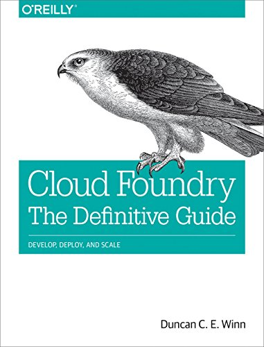 Getting Started with Cloud Foundry: Extending Agile Development with Continuous Deployment por Duncan C. E. Winn
