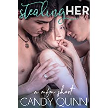 Stealing Her: a mfm erotic short (Sharing Her Book 7)