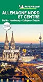 Guide Vert Alllemagne Nord et Centre : Berlin, Hambourg, Cologne, Dresde Michelin