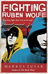 Fighting Ruben Wolfe (Underdogs) by Markus Zusak (2010-01-28)