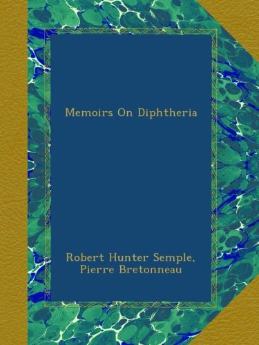 Memoirs On Diphtheria