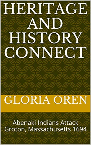 Heritage and History Connect: Abenaki Indians Attack Groton, Massachusetts 1694 book cover