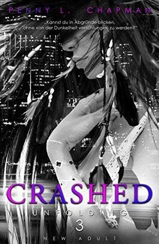Crashed (Unfolding 3) von [Chapman, Penny L.]