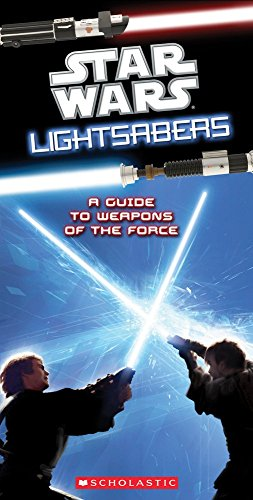 Star Wars Lightsabers: a Guide to Weapons of the Force by Pablo Hidalgo (10-Dec-2010) Paperback