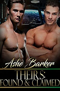 Theirs: Found and Claimed by [Barker, Ashe]