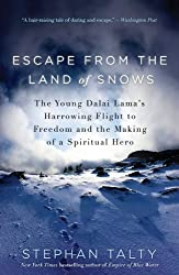 Escape from the Land of Snows: The Young Dalai Lama's Harrowing Flight to Freedom and the Making of a Spiritual Hero by Stephan Talty (2011-01-18)