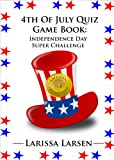 Image de 4th Of July Quiz Game Book:  Independence Day Super Challenge (Holiday