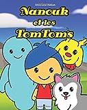 Livres pour Enfants: Nanouk et les TomToms: Histoire pour les enfants de 3 à 8 ans: Volume 1