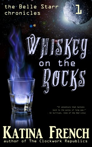 Whiskey on the Rocks: The Belle Starr Chronicles, Episode 1 (English Edition)