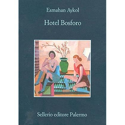 Hotel Bosforo (Le Avventure Della Libraia Di Istanbul)