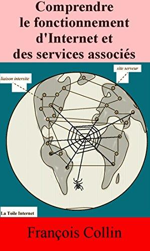 Comprendre le fonctionnement d'Internet et des services associés
