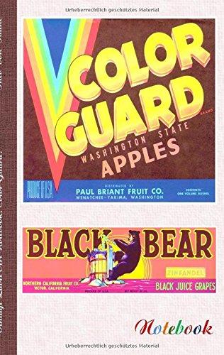 Vintage Label Art Notebook: Color Guard! (Notizbuch): Notizbuch, Notebook, Einschreibbuch, Tagebuch, Diary, Notes, Geschenkbuch, Freundesbuch, Buch ... Farbe, Bestseller, Antik Label Cover