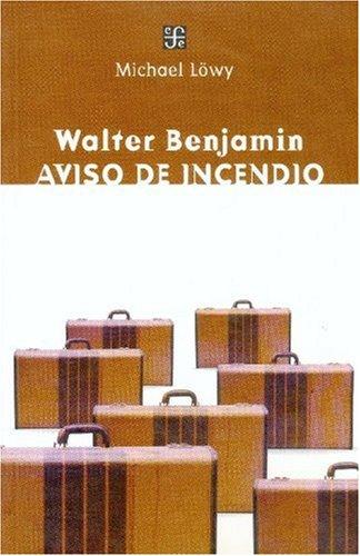 Walter Benjamín: aviso de incendio