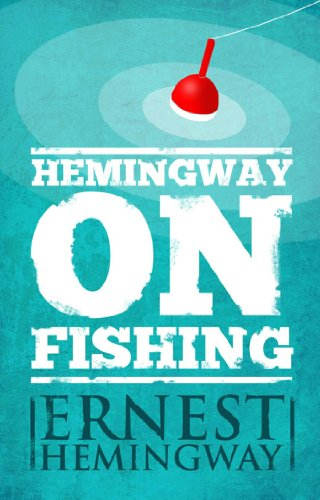Hemingway on Fishing (English Edition)