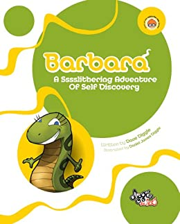 Barbara: A Sssslithering Adventure Of Self Discovery by [Diggle, Dave]
