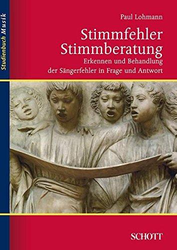 stimmfehler-stimmberatung-erkennen-und-behandlung-der-sangerfehler-in-frage-und-antwort-studienbuch-