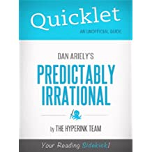 Quicklet on Dan Ariely's Predictably Irrational (CliffNotes-like Book Summary) (English Edition)