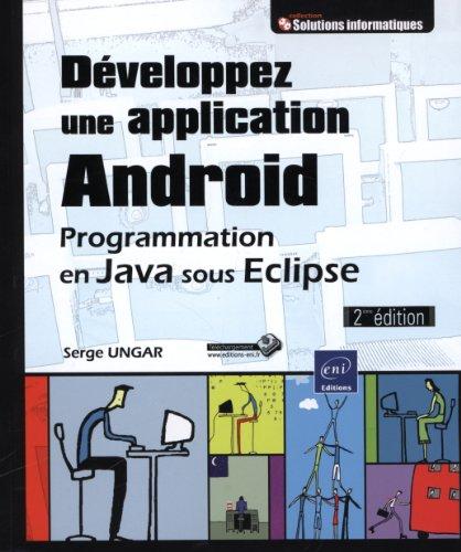 Développez une application Android - Programmation en Java sous Eclipse (2ième édition)