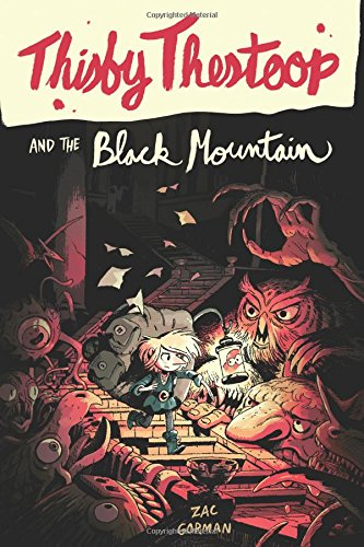 Thisby Thestoop and the Black Mountain por Zac Gorman