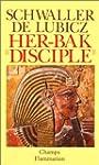 Her-Bak, disciple de la sagesse �gypt...