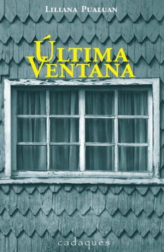 Última ventana por Liliana Pualuan
