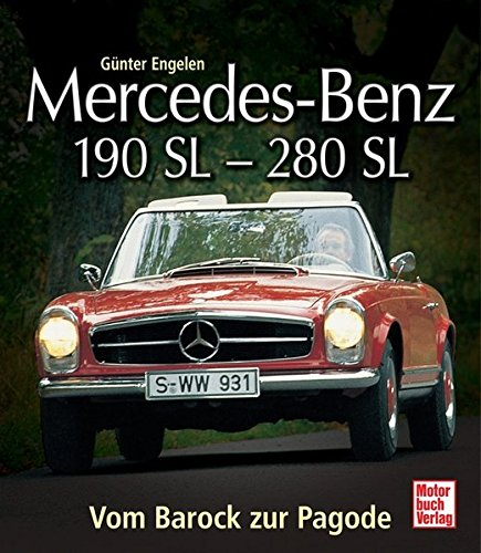 Mercedes-Benz 190 SL - 280 SL: Vom Barock zur Pagode