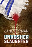 Front cover for the book Unkosher Slaughter by Jane Berman