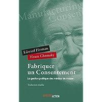 Fabriquer un consentement : La gestion politique des médias de masse