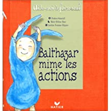 Balthazar mime les actions