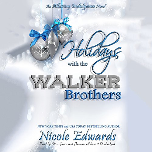 Holidays with the Walker Brothers: The Alluring Indulgence Series, Book 4