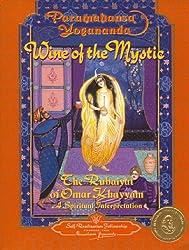 Wine of the Mystics: The Rubaiyat of Omar Khayyam